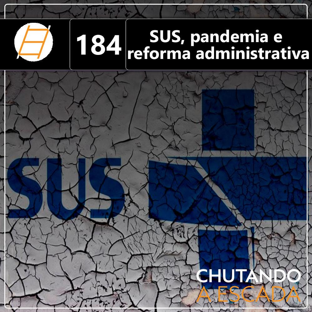 SUS, pandemia e reforma administrativa